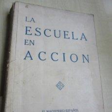 Libros antiguos: LA ESCUELA EN ACCIÓN EDIT EL MAGISTERIO ESPAÑOL 1933-34 1º. Lote 206245390