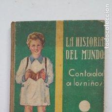 Libros antiguos: HISTORIA DEL MUNDO CONTADO A LOS NIÑOS. FEDERICO TORRES. LIBROS SALVATELLA 1934. TDK216. Lote 206247668