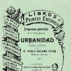 Libros antiguos: URBANIDAD PARA NIÑAS - PABLO SOLANO VITÓN - PROGRAMA GENERAL 1ª ENSEÑANZA. Lote 206256628