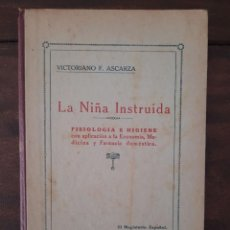Libros antiguos: LA NIÑA INSTRUIDA, FISIOLOGIA E HIGIENE - VICTORIANO F. ASCARZA - EL MAGISTERIO ESPAÑOL. Lote 206277200