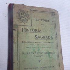 Libros antiguos: ANTIGUO LIBRO DE ESCUELA, EPÍTOME DE HISTORIA SAGRADA, POR P. SALVADOR MARCÓ, AÑO 1909, VER FOTOS. Lote 207018092