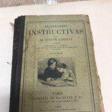 Libros antiguos: RECREACIONES INSTRUCTIVAS POR EL DOCTOR SAFFRAY 5A EDICIÓN AÑO 1888. Lote 207209086