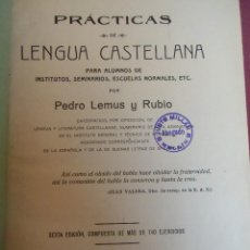 Libros antiguos: PRACTICAS DE LENGUA CASTELLANA.PEDRO LEMUS Y RUBIO,MURCIA 1922.. Lote 207231332