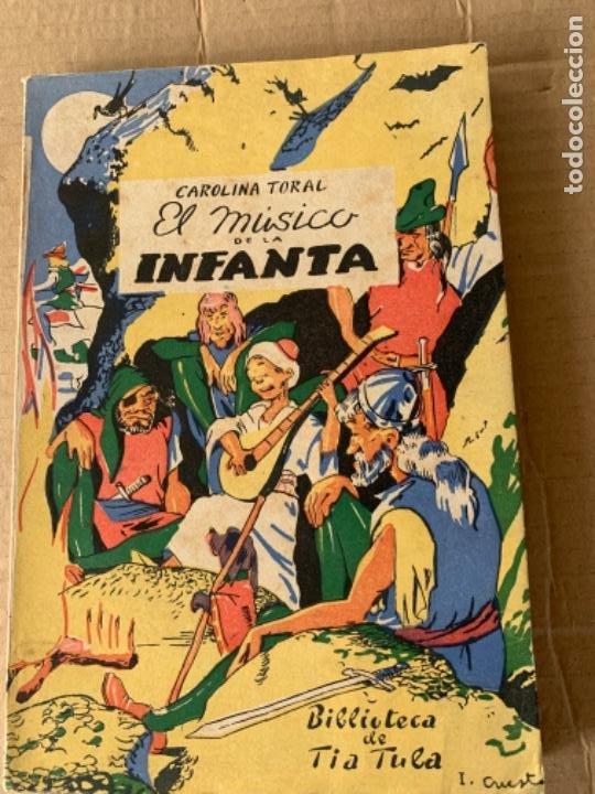EL MÚSICO DE LA INFANTA, CAROLINA TORAL (Libros Antiguos, Raros y Curiosos - Libros de Texto y Escuela)