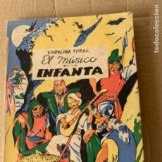 Libros antiguos: EL MÚSICO DE LA INFANTA, CAROLINA TORAL. Lote 207753600