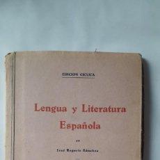 Libros antiguos: LENGUA Y LITERATURA ESPAÑOLA. JOSÉ ROGERIO SANCHEZ, 1938. INCLUYE PROGRAMA.. Lote 207893075