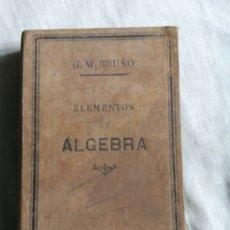 Libros antiguos: ELEMENTOS DE ÁLGEBRA POR JM BRUÑO 1920. Lote 207931653