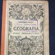 Libri antichi: GEOGRAFIA CURSO PREPARATORIO 1945 EDICIONES BRUÑO - AÑO RARO - MUY BUENA CONSERVACION. Lote 208284288