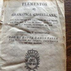 Libri antichi: ELEMENTOS DE GRAMÁTICA CASTELLANA, POR EL PADRE RAMÓN VALLE. AÑO 1829. Lote 208297096