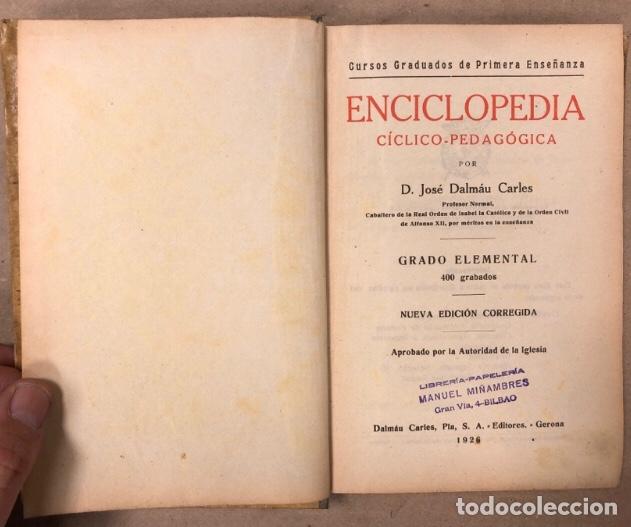 Libros antiguos: ENCICLOPEDIA CÍCLICO-PEDAGÓGICA (GRADO ELEMENTAL). JOSÉ DALMAU CARLES 1926. - Foto 2 - 208323096