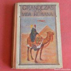 Libros antiguos: GRANDEZAS DE LA VIDA HUMANA - LIBRO DE LECTURA MANUSCRITA - 1918 - VER FOTOS. Lote 208476617