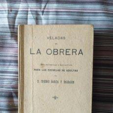 Libros antiguos: VELADAS DE LA OBRERA PARA ESCUELAS DE ADULTAS EUGENIO GARCÍA Y BARBARÍN 1910 ESCUELA PEDAGOGÍA. Lote 208689775