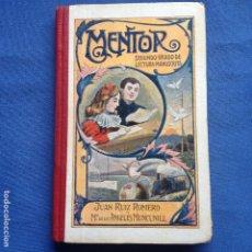 Libros antiguos: MENTOR-SEGUNDO GRADO DE LECTURA MANUSCRITA- AÑO 1914 - RUIZ ROMERO Y MUNCUNILL MAESTROS BARCELONA. Lote 208877323