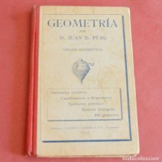 Libri antichi: GEOMETRIA - GRADO ELEMENTAL - JUAN B. PUIG - DALMAU CARLES - 1914. Lote 208923131
