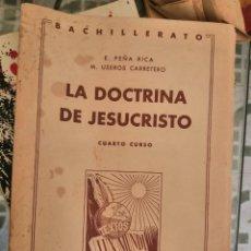 Libros antiguos: LA DOCTRINIA DE JESUCRISTO CUARTO CURSO. Lote 208944410
