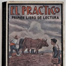 Libros antiguos: EL PRÁCTICO, PRIMER LIBRO DE LECTURA - J. E. ORTEGA BENAVENT - VALENCIA 1928 - BUEN ESTADO. Lote 209002871