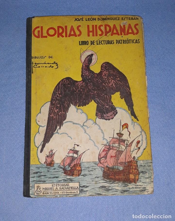 LIBRO GLORIAS HISPANAS JOSE LEON DOMINGUEZ EDITORIAL MIGUEL A. SALVATELLA AÑO 1941 (Libros Antiguos, Raros y Curiosos - Libros de Texto y Escuela)