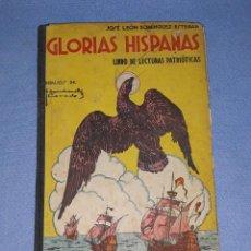 Libros antiguos: LIBRO GLORIAS HISPANAS JOSE LEON DOMINGUEZ EDITORIAL MIGUEL A. SALVATELLA AÑO 1941. Lote 209130730
