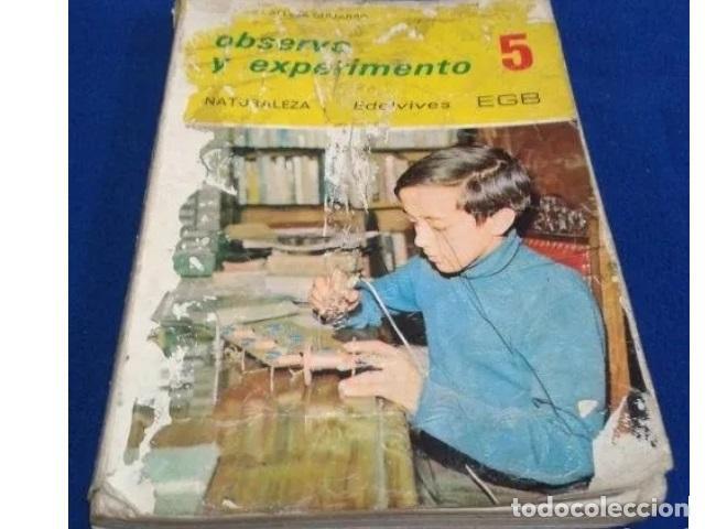 LIBRO EGB EDELVIVES -- OBSERVO Y EXPERIMEMTO NATURALEZA -- 5 CURSO 1979 (Libros Antiguos, Raros y Curiosos - Libros de Texto y Escuela)