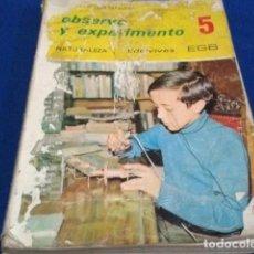 Libros antiguos: LIBRO EGB EDELVIVES -- OBSERVO Y EXPERIMEMTO NATURALEZA -- 5 CURSO 1979. Lote 209161882