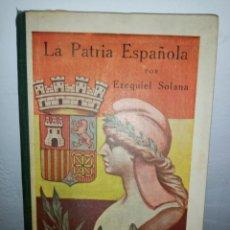 Libri antichi: LA PATRIA ESPAÑOLA. EZEQUIEL SOLANA. Lote 209608605