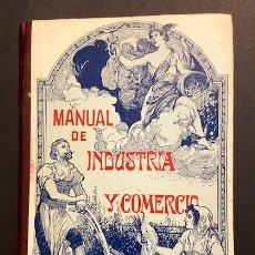 Livros antigos: MANUAL DE INDUSTRIA Y COMERCIO USO DE ESCUELAS PRIMARIAS, LUIS FERRERAS. 1905.. Lote 209611060