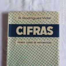 Libros antiguos: LIBRO CIFRAS -PRIMER CURSO DE MATEMATICAS- AUTOR: RODRIGUEZ VIDAL. Lote 210478870