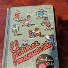 Libros antiguos: LIBRO DE EL PRIMER MANUSCRITO, POR DALMAU CARLES, JOSÉ. GERONA: EDITORIAL DALMAU CARLES PLA, SIN FEC. Lote 210489558
