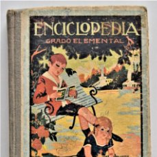 Libros antiguos: ENCICLOPEDIA CÍCLICO-PEDAGÓGICA, GRADO ELEMENTAL - JOSÉ DALMAU CARLES - AÑO 1934. Lote 211495575
