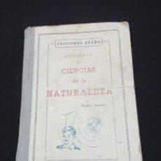 Libros antiguos: NOCIONES DE CIENCIAS DE LA NATURALEZA, PRIMER GRADO, EDICIONES BRUNO, 1954 -. Lote 211515532