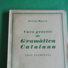 Libros antiguos: CURS PRACTIC DE GRAMATICA CATALANA-GRAU ELEMENTAL DE JERONI MARVÀ (ARTUR MARTORELL-EMILI VALLES). Lote 212270893