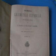 Libros antiguos: PRIMERA GRAMÁTICA ESPAÑOLA RAZONADA - TOMO II - TOLEDO 1884. Lote 212616142