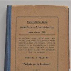 Libros antiguos: CALENDARIO-GUÍA ACADÉMICO-ADMINISTRATIVA PARA EL AÑO 1927 - PUBLICADO POR LA ENSEÑANZA - MADRID 1927. Lote 212617465