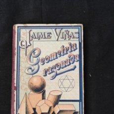 Libros antiguos: JAIME VIÑAS - GEOMETRIA RAZONADA - IMPRENTA ELZEVIRIANA - BARCELONA. Lote 212729102
