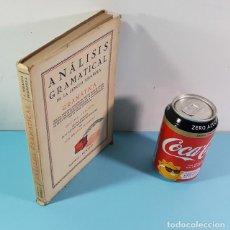 Libros antiguos: ANALISIS GRAMATICAL DE LA LENGUA ESPAÑOLA GRAMATICA 10 EDICION LUIS MIRANDA PODADERA 1931. Lote 212857477