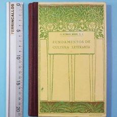 Libros antiguos: FUNDAMENTOS DE LA CULTURA LITERARIA 6ª EDICION ESTEBAN MOREU LACRUZ, 1927 396 PAG TAPA DURA. Lote 212862837