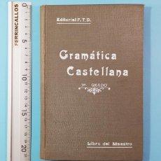 Livres anciens: GRAMATICA CASTELLANA TERCER GRADO LIBRO DEL MAESTRO EDITORIAL F.T.D.1922 NUEVO SIN USAR 302 PAG FTD. Lote 212892717