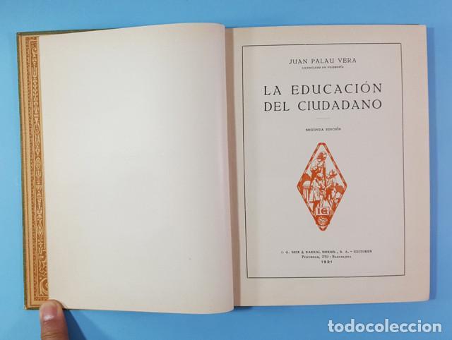 Libros antiguos: LA EDUCACION DEL CIUDADANO, JUAN PALAU VERA, SEIX BARRAL 1921 ES ORIGINAL + DIPTICO REGALO - Foto 3 - 212897828