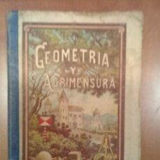 Livros antigos: GEOMETRIA Y AGRIMENSURA. JUAN RUIZ ROMERO. INICIOS S.XX. Lote 213045647