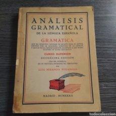 Livres anciens: ANÁLISIS GRAMATICAL DE LA LENGUA ESPAÑOLA LUIS MIRANDA PODADERA 12 EDICIÓN 1932. Lote 213816982
