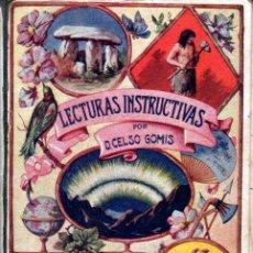 Libros antiguos: CELSO GOMIS : LECTURAS INSTRUCTIVAS (TASSO, 1931) LECTURA MANUSCRITA. Lote 214322335