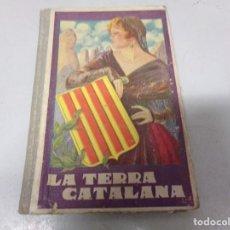 Libros antiguos: LA TERRA CATALANA (AÑO 1934) LIBRO ESCOLAR. Lote 214360427