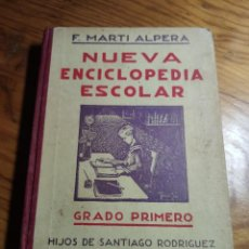 Livres anciens: NUEVA ENCICLOPEDIA ESCOLAR. GRADO PRIMERO. POR F. MARTI ALPERA. 8ª EDICION, AÑO 1935.. Lote 214392185
