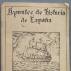 Libros antiguos: APUNTES DE HISTORIA DE ESPAÑA. CUADERNO II. Lote 214480123