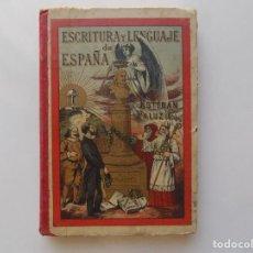 Libros antiguos: LIBRERIA GHOTICA. ESTEBAN PALUZIE. ESCRITURA Y LENGUAJE DE ESPAÑA. 1898. MANUSCRITO.PRIMERA EDICIÓN.. Lote 214979323