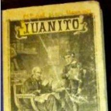 Libros antiguos: JUANITO, OBRA ELEMENTAL DE EDUCACIÓN , PARRAVICINI Y GREGORIO HERNANDO,. 1899.. Lote 215343385