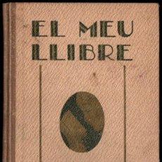 Libros antiguos: EL MEU LLIBRE SEGON (LLIBRERIA MONTSERRAT. 1931) EN CATALÁN. Lote 215471890