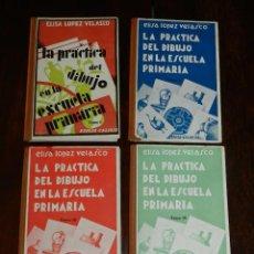 Libros antiguos: LA PRACTICA DEL DIBUJO EN LA ESCUELA PRIMARIA - ELISA LOPEZ VELASCO, LA PRÁCTICA DEL DIBUJO EN LA ES. Lote 215777811