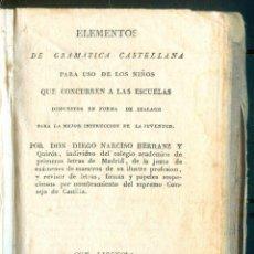Libros antiguos: NUMULITE L0033 ELEMENTOS DE GRAMÁTICA CASTELLANA DON DIEGO NARCISO HERRANZ 1825 IMPRENTA N. DE INDAR. Lote 216834635