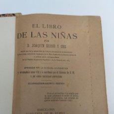 Libros antiguos: EL LIBRO DE LAS NIÑAS, POR D. JOAQUÍN RUBIÓ, 45ª EDICIÓN, 1918. Lote 217253731